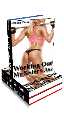 3D Ebook Cover - Working Out My Sister's Ass - by Jessica Bella