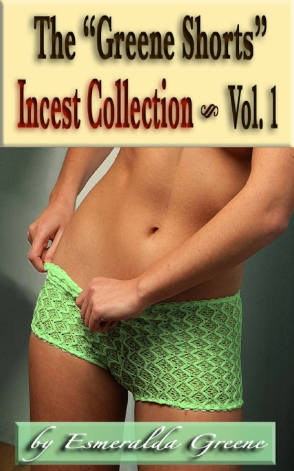 "Book Cover Photo: The ""Greene Shorts"" Incest Collection - Volume 1 - by Esmeralda Greene"