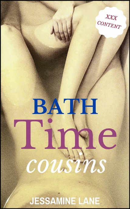 Book Cover Photo: Bath Time Cousins - Tales of Taboo No.1 - by Jessamine Lane