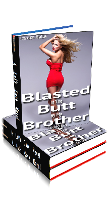 3D Ebook Cover - Blasted In The Butt By My Brother - Siblings Anal 3-Pack - by Jessica Bella