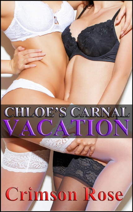 Book Cover Photo: Chloe's Carnal Vacation - by Crimson Rose