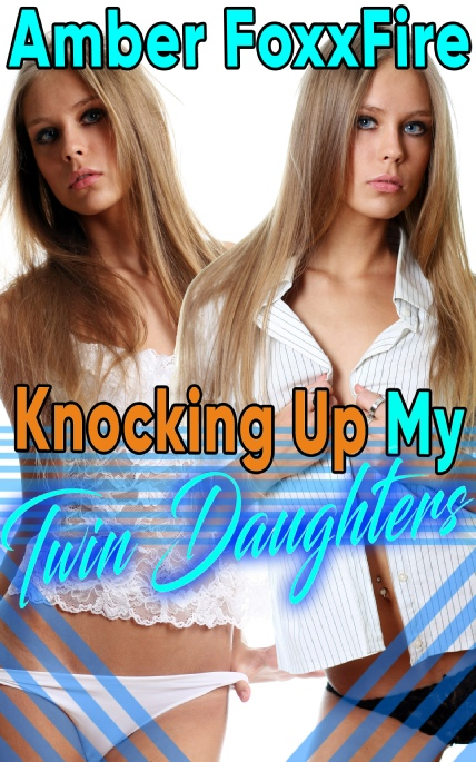 Book Cover Photo: Knocking Up My Twin Daughters - by Amber FoxxFire