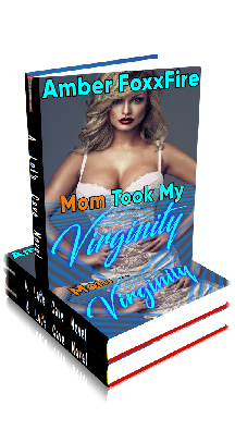 3D Ebook Cover - Mom Took My Virginity - by Amber FoxxFire