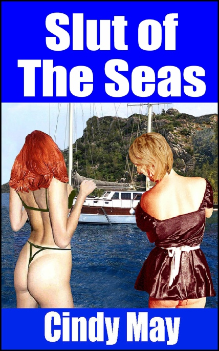 Book Cover Photo: Slut of the Seas ~ Pussies at Sea No.1 ~ by Cindy May