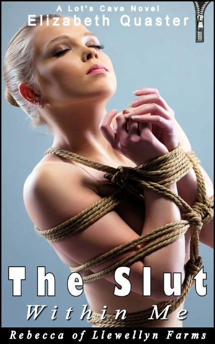 Book Cover Photo: The Slut Within Me - Rebecca of Llewellyn Farm - by Elizabeth Quaster