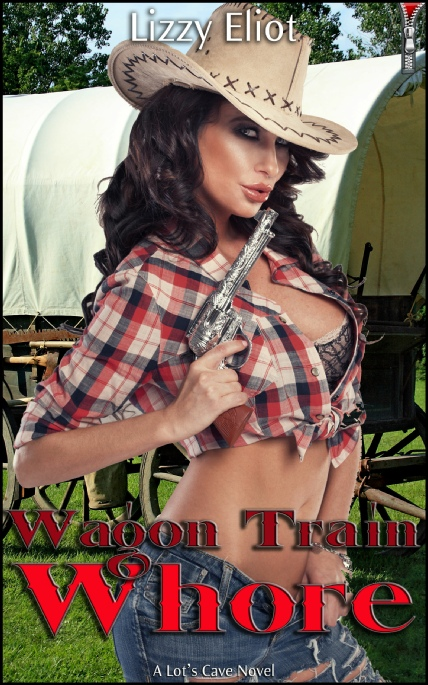 Book Cover Photo: Wagon Train Whore - by Lizzy Eliot