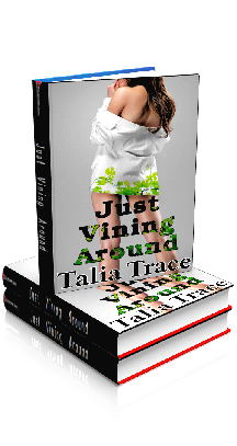 3D Ebook Cover - Just Vining Around - by Talia Trace