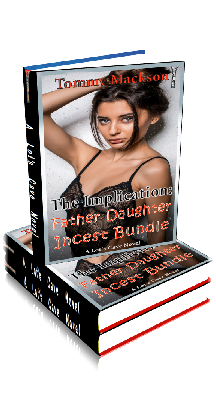 3D Ebook Cover - The Implication - Father Daughter Incest Bundle - by Tommy Mackson