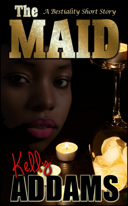 Book Cover Photo: The Maid ~ A Bestiality Story ~ by Kelly Addams