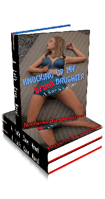 Book Cover Photo - Knocking Up My Drunk Daughter: A Sleep Sex Story - by Nocturas Dreamwhisper
