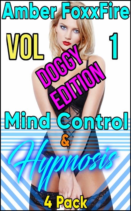 Book Cover Photo: Mind Control & Hypnosis 4-Pack Vol 1 - Doggy Edition - by Amber FoxxFire