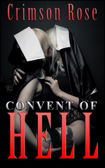 Book Cover Photo: Convent of HELL - by Crimson Rose