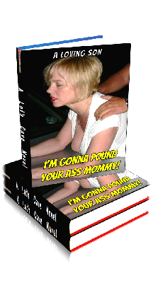 3D Ebook Cover -I'm Gonna Pound Your Ass, Mommy! - by A Loving Son
