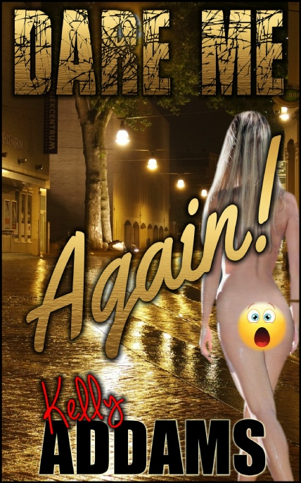 Book Cover Photo:  Dare Me, Again! ~ Dare Me No.2 ~ by Kelly Addams