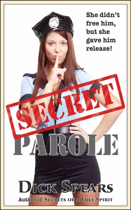 Book Cover Photo: Secret Parole - by Dick Spears