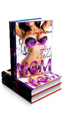 3D Ebook Cover - Hot, Wet MOM - MOM Naughty Tales No.4 - by Lily Weidner