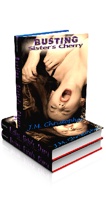 3D Ebook Cover - Busting Sister's Cherry, by J.M. Christopher