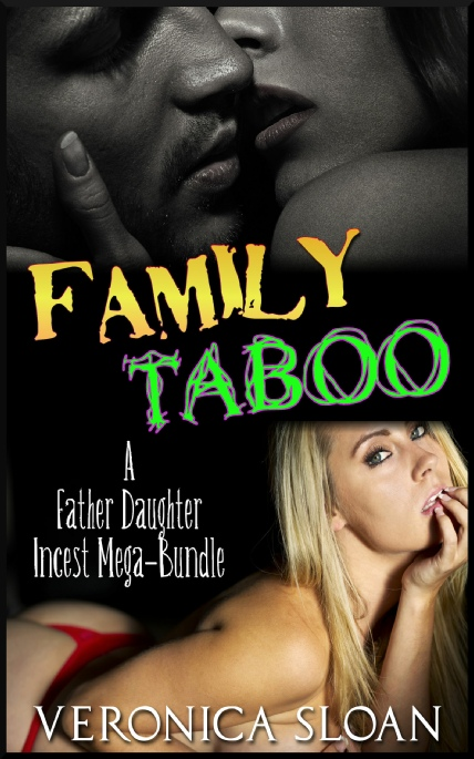 Book Cover Photo: A Father Daughter Incest Mega-Bundle ~ Family Taboo No.4 ~ by Veronica Sloan