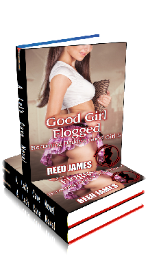 3D Ebook Cover - Good Girl Flogged ~ Becoming Daddy's Good Girl No.5 ~ by Reed James