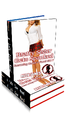 3D Ebook Cover - Bratty Sister Gets Spanked ~ Becoming Daddy's Good Girl No.7 ~ by Reed James