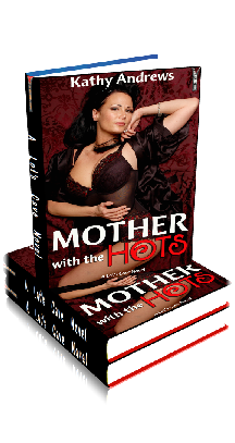 Mother With The Hots - by Kathy Andrews