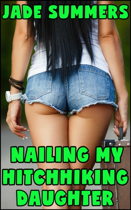 Book Cover Photo: Nailing My Hitchhiking Daughter ~ by Jade Summers