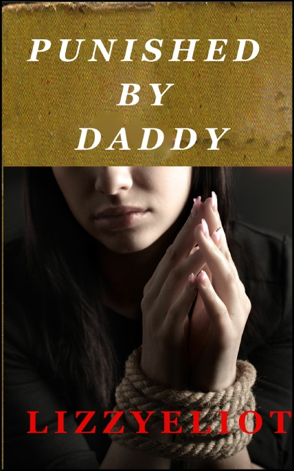 Book Cover Photo: Punished by Daddy - by Lizzy Eliot