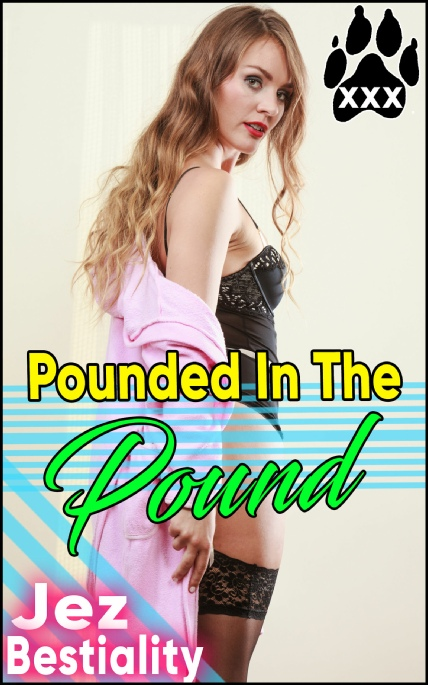 Cover Image - Pounded in the Pound - by Jez Bestiality