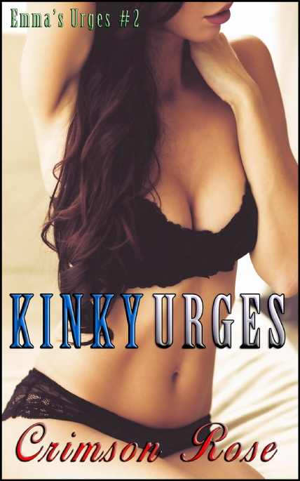 Book Cover Photo: Kinky Urges - Emma's Urges No.2 - by Crimson Rose