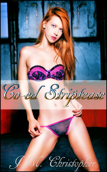 Book Cover Photo: Co-Ed Striptease - by J.M. Christopher