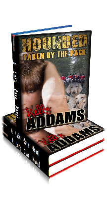 3D Ebook Cover - Hounded: Taken By The Pack ~ by Kelly Addams