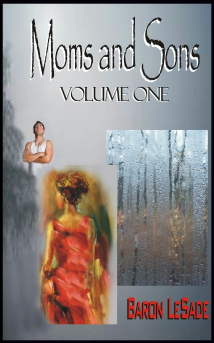 Book Cover Photo: Moms and Sons - Volume No.1 - by Baron LeSade