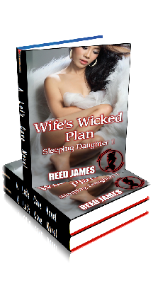 3D Ebook Cover - Wife's Wicked Plan ~ Sleeping Daughter No.1 ~ by Reed James