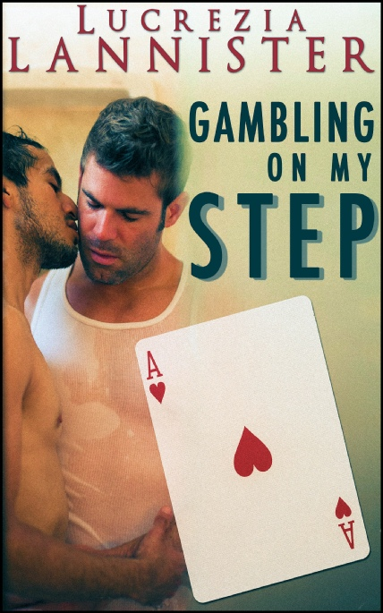 Book Cover Photo: Gambling On My Step - by Lucrezia Lannister