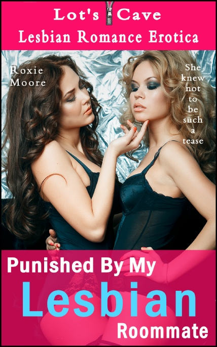 Book Cover Photo: Punished By My Lesbian Roommate - Lesbian Romance 1 - by Roxie Moore
