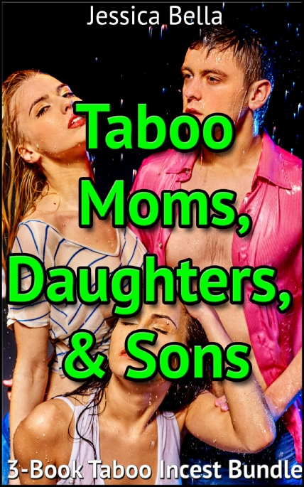 Book Cover Photo: Taboo Moms, Daughters and Sons ~ by Jessica Bella