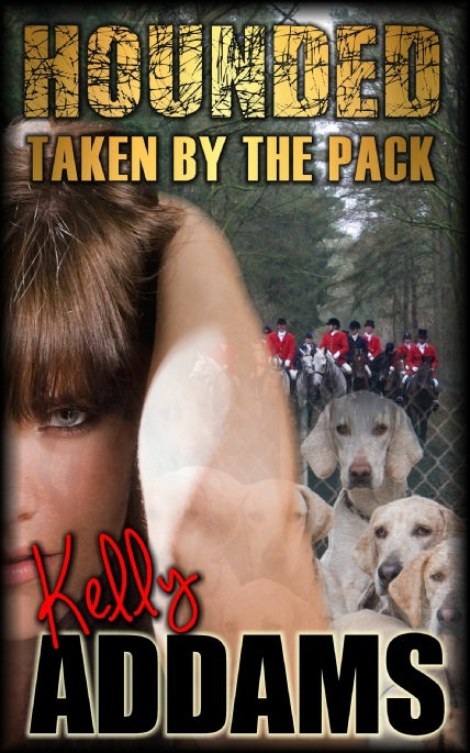 Book Cover Photo: Hounded: Taken By The Pack ~ by Kelly Addams