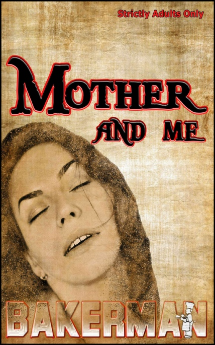 Book Cover Photo: Mother and Me - Thorn Maestro's Unusual Fetish - by Bakerman