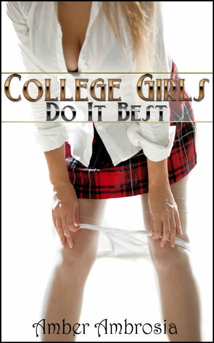 Book Cover Photo: College Girls Do It Best - by Amber Ambrosia