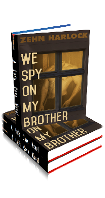3D Ebook Cover - We Spy On My Brother ~ by Zehn Harlock