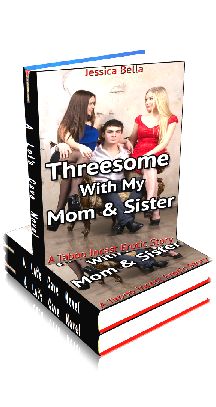 3D Ebook Cover - Threesome With My Mom and Sister ~ by Jessica Bella