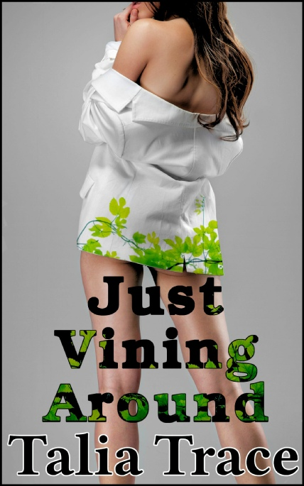 Book Cover Photo: Just Vining Around - by Talia Trace