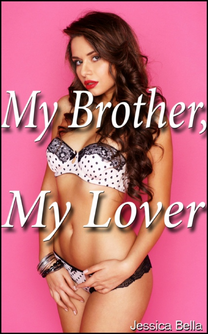 Book Cover Photo: My Brother, My Lover - by Jessica Bella