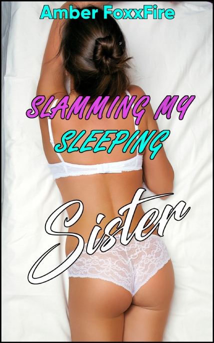 Book Cover Photo: Slamming My Sleeping Sister ~ by Amber FoxxFire