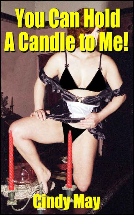 Book Cover Photo: You Can Hold a Candle to Me ~ The Gangbang Girls No.3 ~ by Cindy May