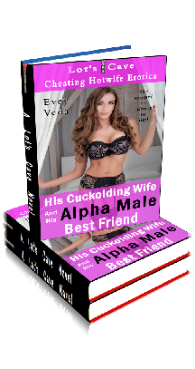 3D Ebook Cover - His Cuckolding Wife And His Alpha Male Best Friend - Cheating Hotwife Erotica No.1 - by Evey Veda