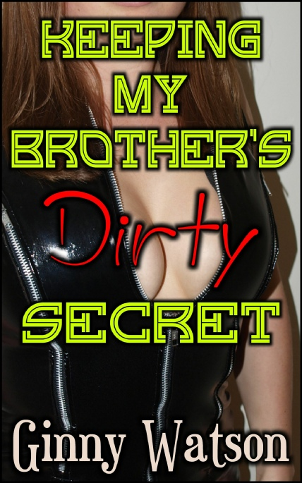 Book Cover Photo: Keeping My Brother's Dirty Secret ~ by Ginny Watson