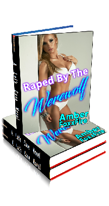 3D Ebook Cover - Raped by the Werewolf ~ by Amber FoxxFire