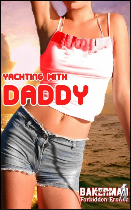 Book Cover Photo: Yachting With Daddy - by Bakerman