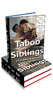 Taboo Siblings - 15 Brother & Sister Erotic Stories - by Jessica Bella